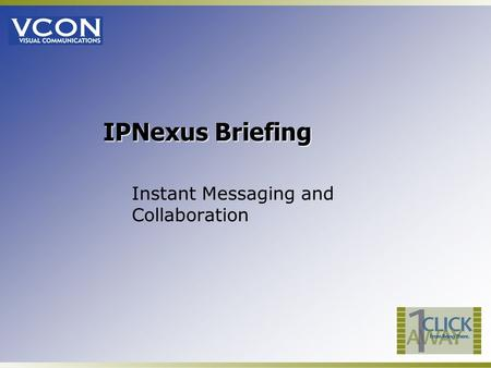 IPNexus Briefing Instant Messaging and Collaboration.