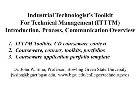 Industrial Technologist's Toolkit For Technical <strong>Management</strong> (ITTTM) Introduction, Process, Communication Overview 1.ITTTM Toolkits, CD courseware context.