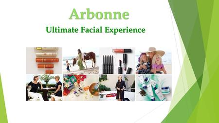Arbonne Ultimate Facial Experience. What We Used at the Sink  Awaken – A blend of essential oils that provide a balance of lemon, coriander, avocado.