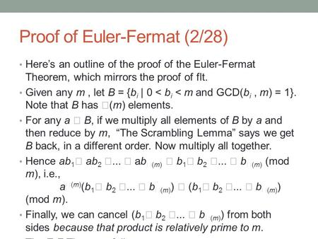Proof of Euler-Fermat (2/28) Here's an outline of the proof of the Euler-Fermat Theorem, which mirrors the proof of flt. Given any m, let B = {b i | 0.