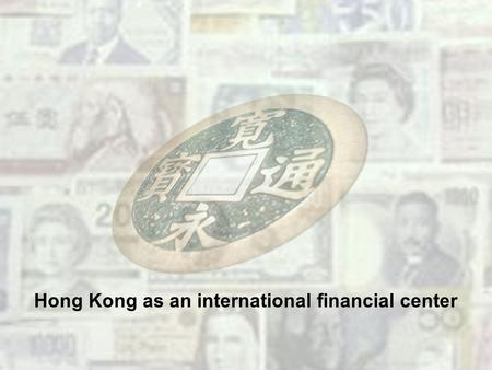 Hong Kong as an international financial center. Linked Exchange Rate in Hong Kong History.