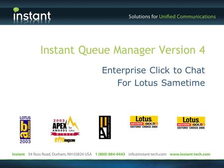 Instant Queue Manager Version 4 Enterprise Click to Chat For Lotus Sametime.