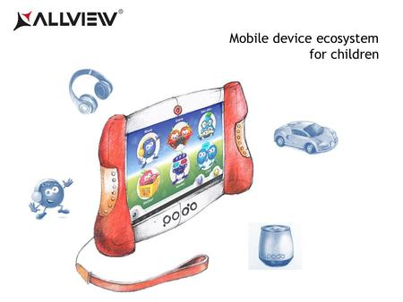 Mobile device ecosystem for children. Introduction This presentation displays creative ideas regarding the development and distribution of mobile devices.