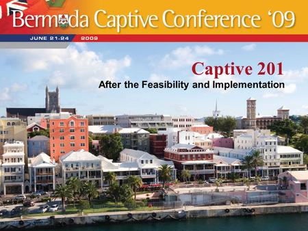 Captive 201 After the Feasibility and Implementation.