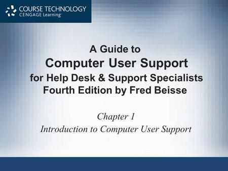 Chapter 1 Introduction to Computer User Support