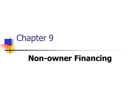Chapter 9 Non-owner Financing. Accounting Equation: Another Look.