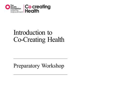 Introduction to Co-Creating Health Preparatory Workshop.