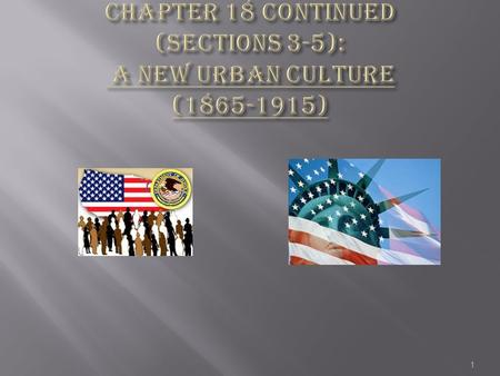 Chapter 18 Continued (sections 3-5): A New Urban Culture ( )