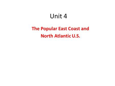 Unit 4 The Popular East Coast and North Atlantic U.S.