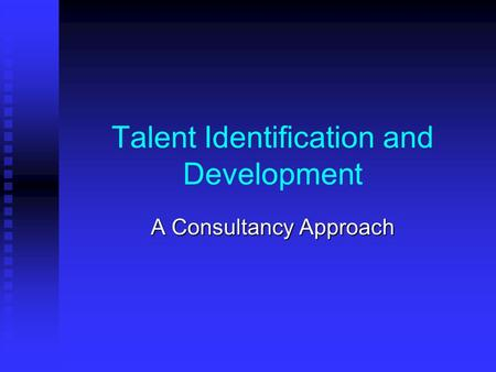 Talent Identification and Development A Consultancy Approach.