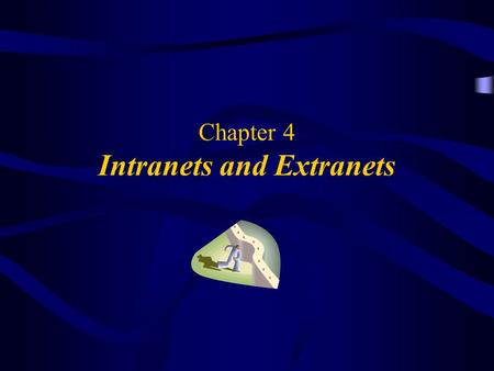 Chapter 4 Intranets and Extranets. 2 OBJECTIVES What is Intranet? Software Applications Architecture of software E-mail and Intranet Extranets.