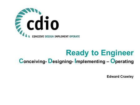 Ready to Engineer Conceiving- Designing- Implementing – Operating