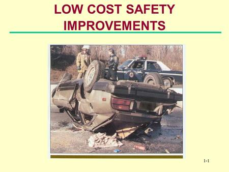 1-1 LOW COST SAFETY IMPROVEMENTS. 1-2 Introduction Highway Traffic Fatalities Trend.