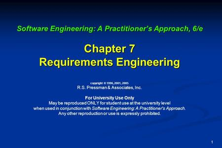 1 Software Engineering: A Practitioner's Approach, 6/e Chapter 7 Requirements Engineering Software Engineering: A Practitioner's Approach, 6/e Chapter.