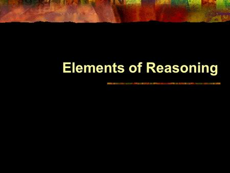 Elements of Reasoning The Three Dimensions of Critical Thinking.