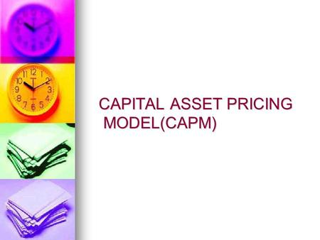 CAPITAL ASSET PRICING MODEL(CAPM) CAPITAL ASSET PRICING MODEL(CAPM)