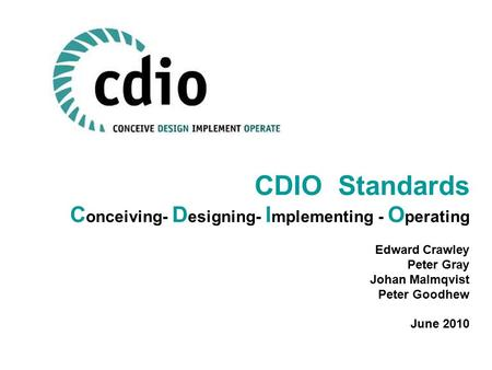 CDIO Standards Conceiving- Designing- Implementing - Operating