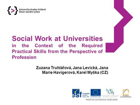 Social Work at Universities in the Context of the Required Practical Skills from the Perspective of Profession Zuzana Truhlářová, Jana Levická, Jana Marie.