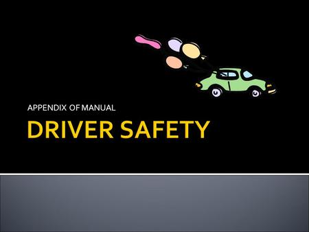 APPENDIX OF MANUAL DRIVER SAFETY.