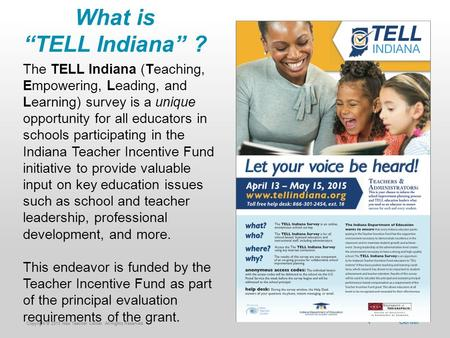 "Copyright © 2011 New Teacher Center. All Rights Reserved.Copyright © 2013 New Teacher Center. All Rights Reserved. What is ""TELL Indiana"" ? The TELL Indiana."