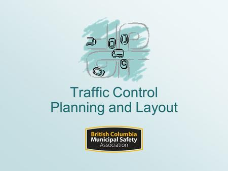 Traffic Control Planning and Layout. Slide 2 © Course Introduction Unit 1 -Complying with Regulations and Standards Unit 2 -Traffic Control Devices and.