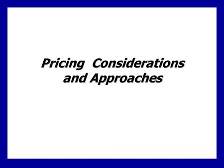 Pricing Considerations and Approaches. 10 - 1 Definition Price  The amount of money charged for a product or service, or the sum of the values that consumers.