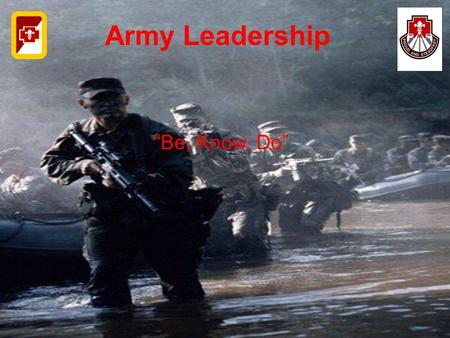 "Army Leadership ""Be, Know, Do"". What is a perfect leader? Who is a perfect leader?"
