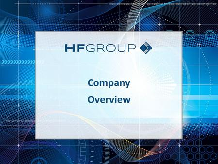 Company Overview. About Us With its roots in the library binding business, HF Group has evolved into a recognized leader in the information industry,
