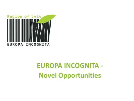 EUROPA INCOGNITA - Novel Opportunities. Well placed 2.