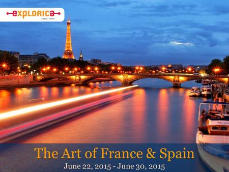 The Art of France & Spain June 22, 2015 - June 30, 2015.