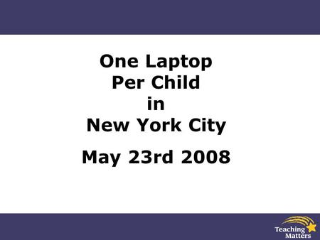 One Laptop Per Child in New York City May 23rd 2008.