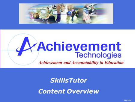 Achievement and Accountability in Education SkillsTutor Content Overview July 2004.