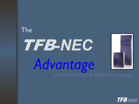 The TFB - NEC Advantage TECHNOLOGY FOR BUSINESS Corporation.