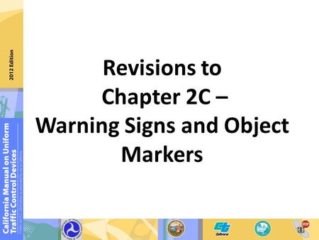 Revisions to Chapter 2C – Warning Signs and Object Markers.