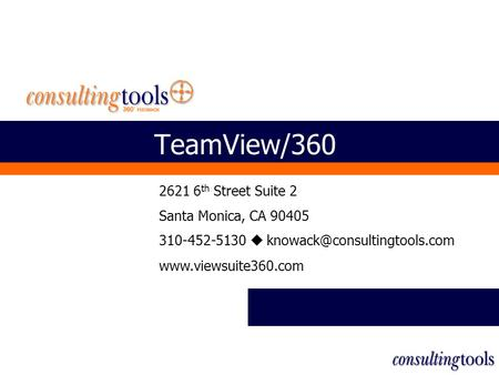 TeamView/360 2621 6 th Street Suite 2 Santa Monica, CA 90405 310-452-5130 