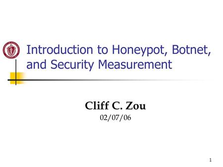 Introduction to Honeypot, Botnet, and Security Measurement
