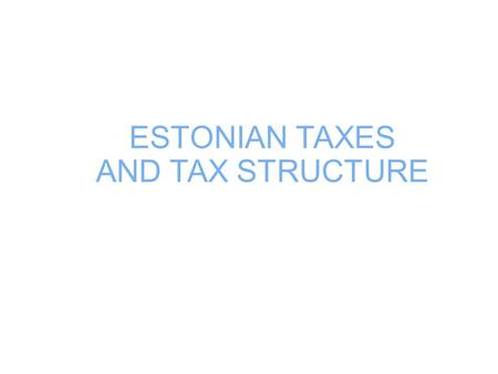 ESTONIAN TAXES AND TAX STRUCTURE. Population (01.01.2012)1,339,662 Total area 45,227 km 2 Average salary (2010)792 EUR (2011 IV quarter)865 EUR Currency.