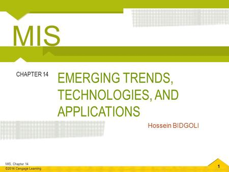 MIS EMERGING TRENDS, TECHNOLOGIES, AND APPLICATIONS CHAPTER 14
