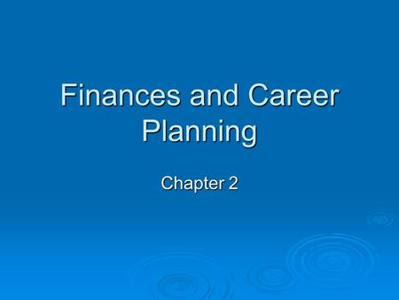 Finances and Career Planning Chapter 2. Career Decision Trade-Offs  Standard of living – measure of quality of life based on amounts and kinds of goods.