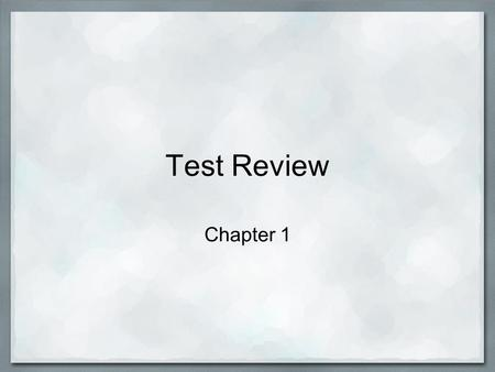 Test Review Chapter 1. A. Key Terms 1. d; history.