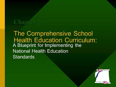The Comprehensive School Health Education Curriculum: A Blueprint for Implementing the National Health Education Standards Chapter 4.