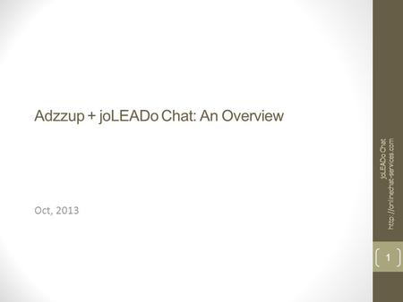 Adzzup + joLEADo Chat: An Overview Oct, 2013 joLEADo Chat  1.