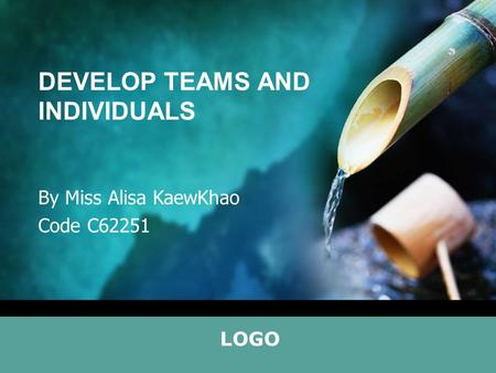 LOGO DEVELOP TEAMS AND INDIVIDUALS By Miss Alisa KaewKhao Code C62251.