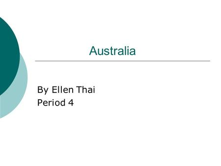 Australia By Ellen Thai Period 4. Travel  V Australia  Departing: Nov 24 th  Returning: Feb 4 th  Departure from Logan Airport: 1:30 pm  Arrival.