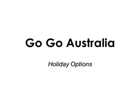 Go Go Australia Holiday Options. SYDNEY 5 or 7 day package Shopping Spree Tour Share twin staying at Clarence House OR The Carrington apartments Return.