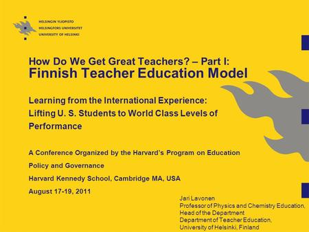 How Do We Get Great Teachers? – Part I: Finnish Teacher Education Model Learning from the International Experience: Lifting U. S. Students to World Class.