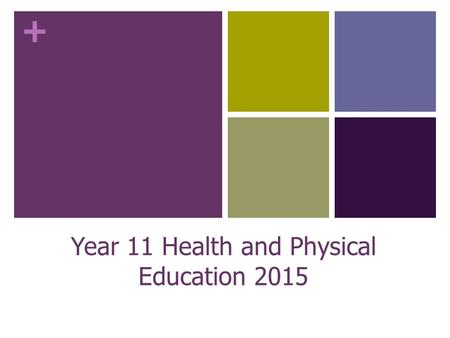 + Year 11 Health and Physical Education 2015. + H.P.E courses for year 11? VET Certificate Courses  Certificate II Sport and Rec. – Coaching  Certificate.