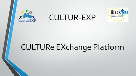 CULTUR-EXP CULTURe EXchange Platform. Core functionality and Requirements Users: types, functionality, access and privacy Content: types and requirements.