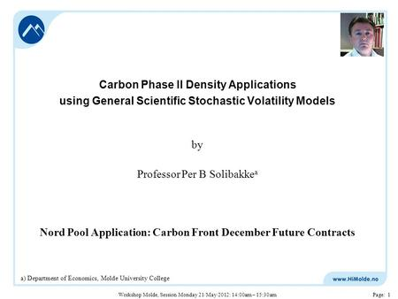 Page: 1 Carbon Phase II Density Applications using General Scientific Stochastic Volatility Models by Professor Per B Solibakke a Nord Pool Application: