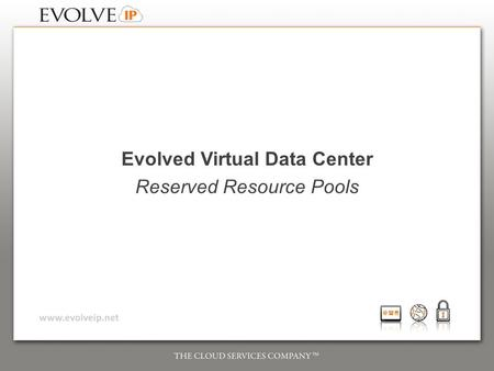 Evolved Virtual Data Center Reserved Resource Pools.